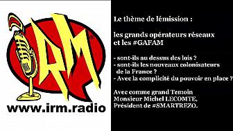 Rendez-vous du 17 mai 2019 sur IRM. Radio ! Tout savoir sur les GAFAM ! invité Michel Lecomte de Smartrezo.com #Smartrezo #Qwant